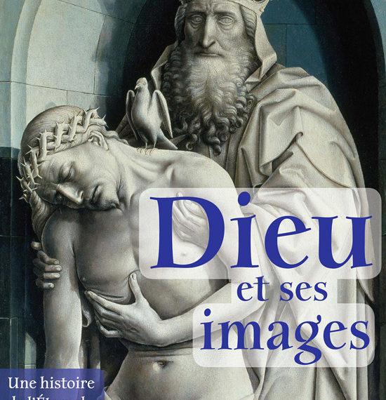 Dieu et ses images - Une histoire de l'Eternel dans l'art - François Bœspflug - scripta manent - academy