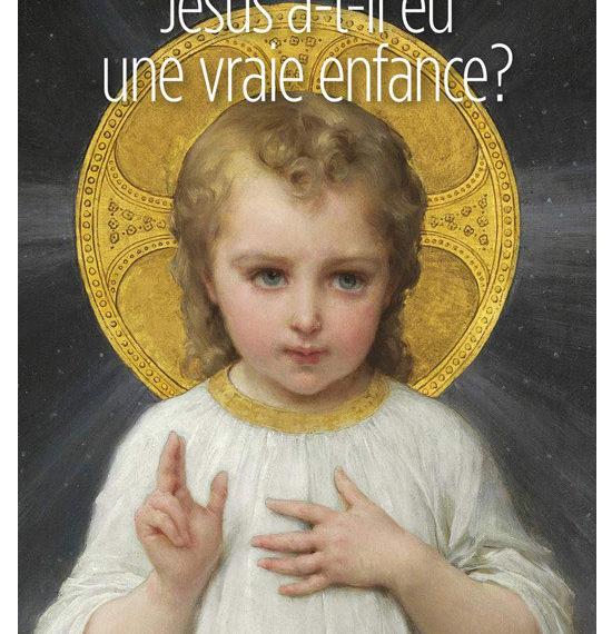 Jésus a-t-il eu une vraie enfance? - François Bœspflug - scripta manent - academy