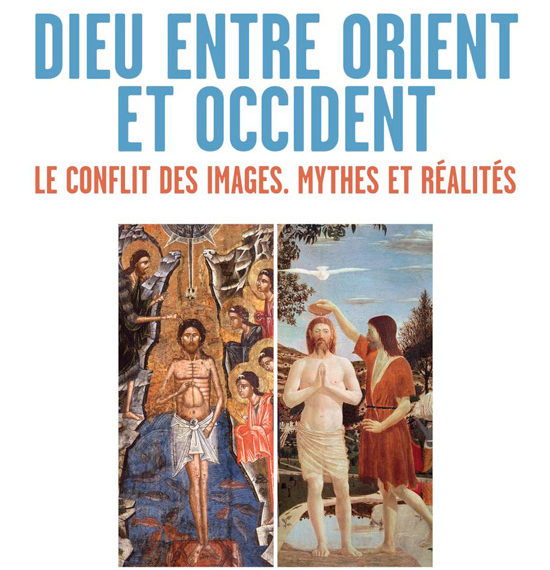 Dieu entre Orient et Occident - Les conflit des images. Mythes et réalités - François Bœspflug e Emanuela Fogliadini