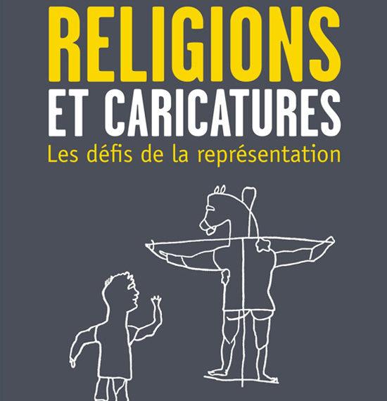 Religions et caricature - Les défis de la représentation - François Bœspflug - scripta manent - academy