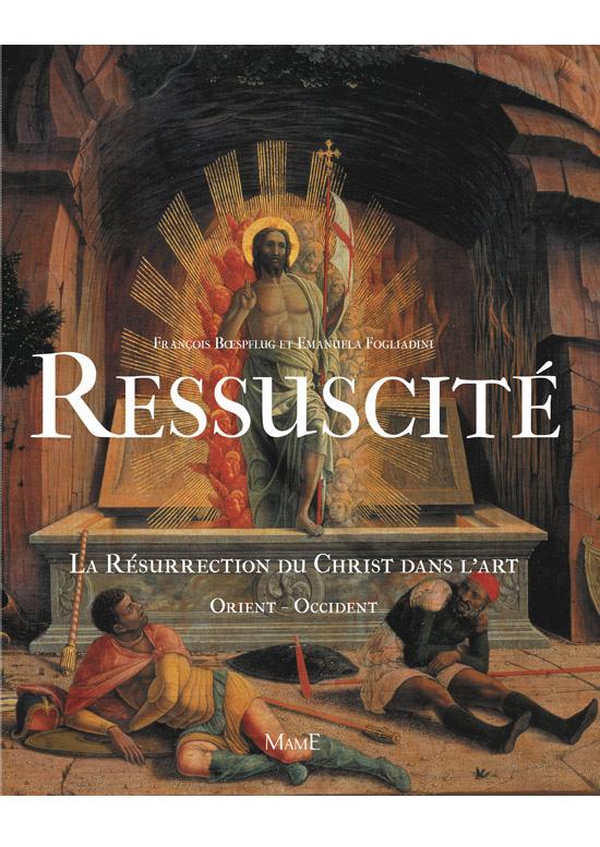 La résurrection du Christ dans l'art Orient - Occident - François Bœspflug e Emanuela Fogliadini - scripta manent - academy